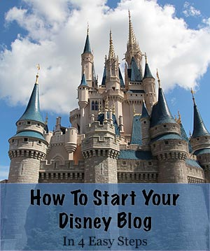 Start Your Disney Blog in 4 Quick Easy Steps